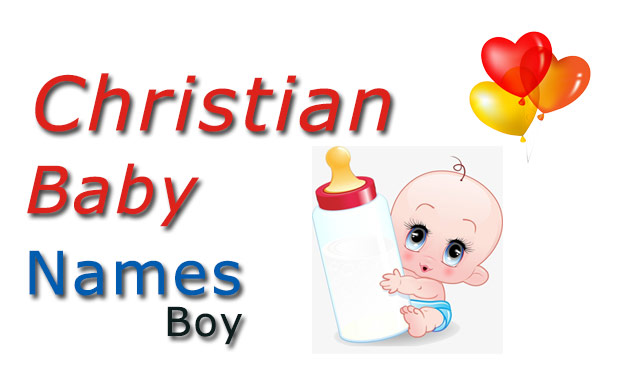 Christian baby boy names and meanings